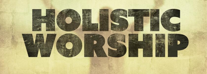 holistic-worship