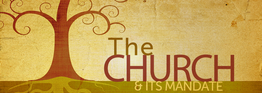 The Church & Its Mandate